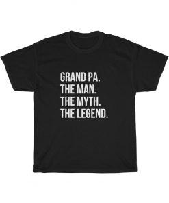 The Man The Myth The Legend Grandpa T Shirt