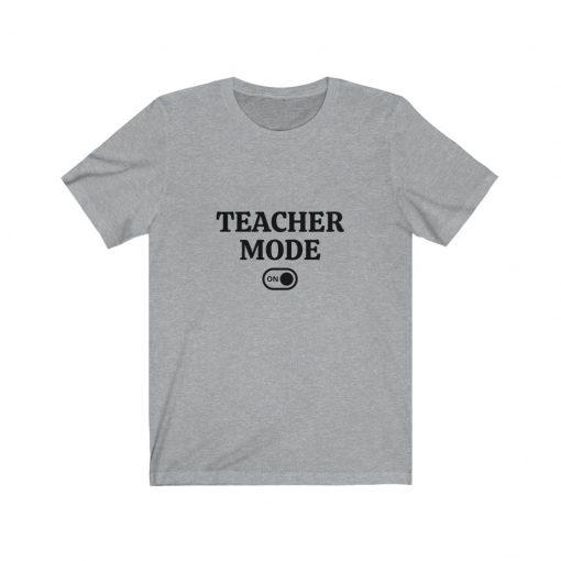 Teacher Mode ON Shirt