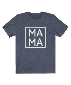 Mama T-Shirt,