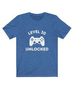 Level 30 unlocked t-shirt