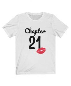 Chapter 21 Birthday T-Shirt