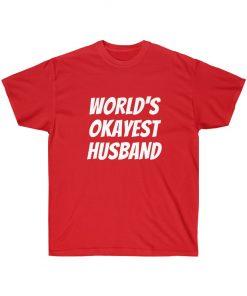 Worlds okayest husband T-Shirt