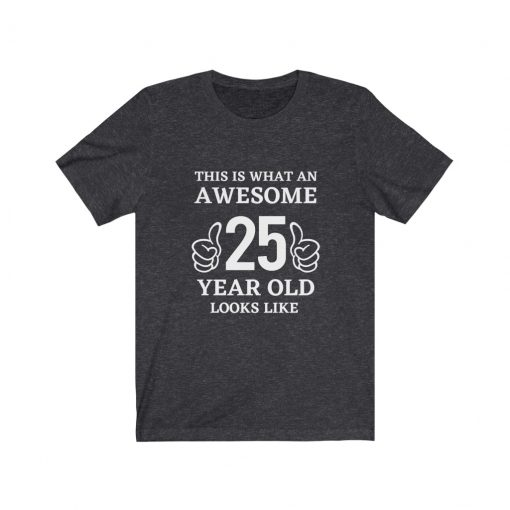 Awesome 25 Year Old