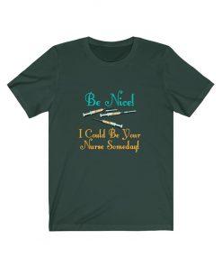 Be nice funny nurse t-shirt