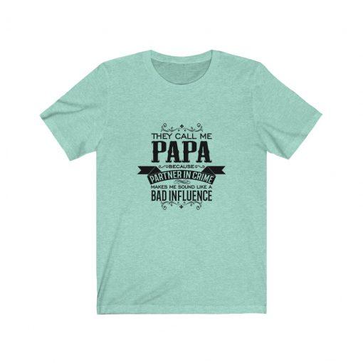 They call me papa Shirt
