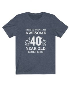 Awesome 40 Year Old