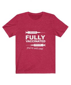 Fully Vaccinated T-Shirt