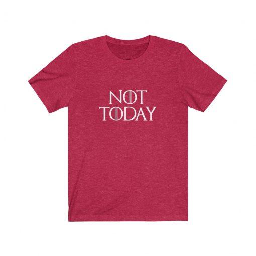 Not today arya stark shirt