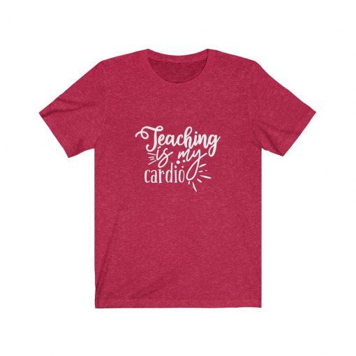 Teaching is my cardio T-Shirt