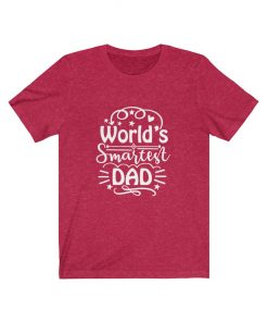 worlds smartest dad shirt