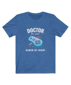 Doctor by Day and Gamer by Night Shirt