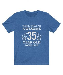 Awesome 35 Year Old