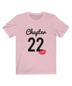 Chapter 22 Birthday T-Shirt
