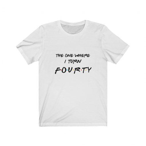 Friends 40th Birthday Shirt