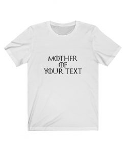 Mother of Dragons Personalized Shirt