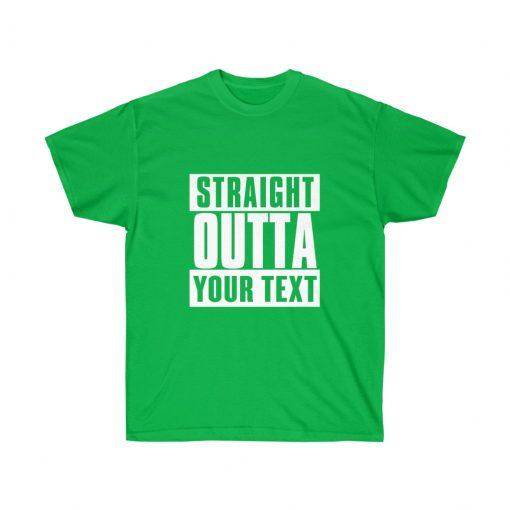 Straight outta custom tshirt