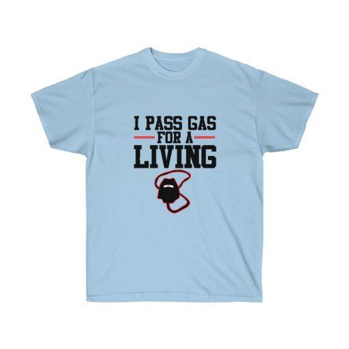 I pass gas for the living nurse t-shirt