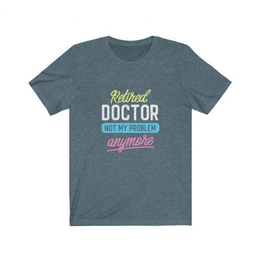 Birthday T-Shirt for Retired Doctor