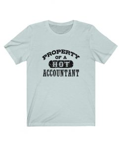 Property of a Hot Accountant Shirt