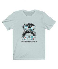 Respiratory Therapist Nurse T-Shirt