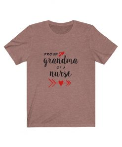 Proud Grandma of a Nurse T-Shirt
