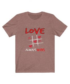 Love Always Wins T-Shirt