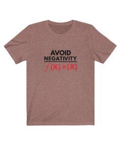 Avoid Negativity Shirt